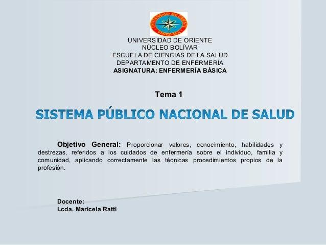 UNIVERSIDAD DE ORIENTE NÚCLEO BOLÍVAR ESCUELA DE CIENCIAS DE LA SALUD DEPARTAMENTO DE ENFERMERÍA ASIGNATURA: ENFERMERÍA BÁ...