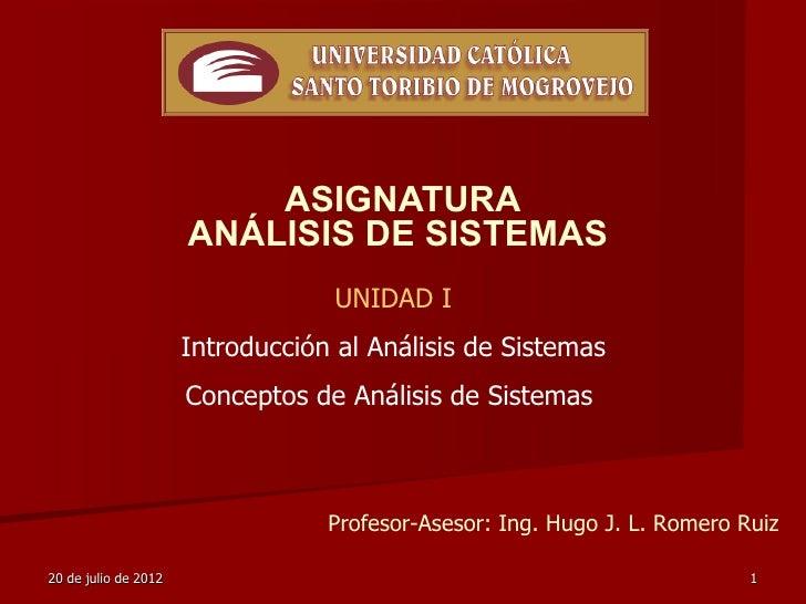 ASIGNATURA                      ANÁLISIS DE SISTEMAS                                   UNIDAD I                      Intro...