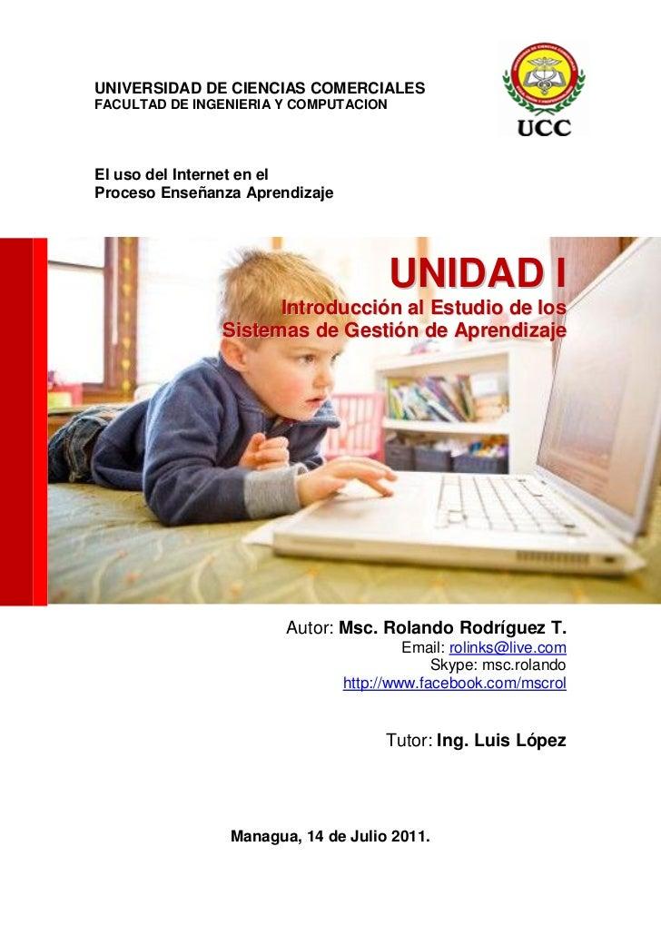UNIVERSIDAD DE CIENCIAS COMERCIALESFACULTAD DE INGENIERIA Y COMPUTACIONEl uso del Internet en elProceso Enseñanza Aprendiz...