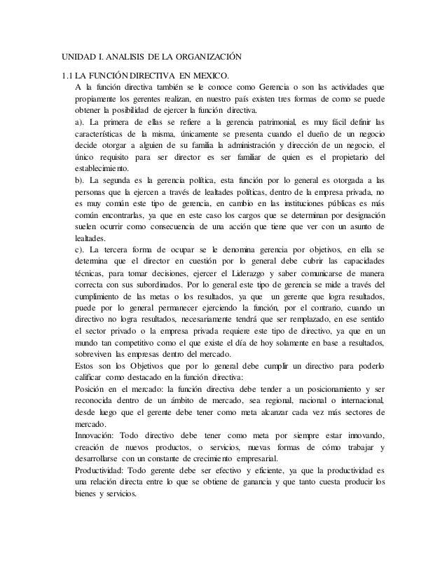 UNIDAD I. ANALISIS DE LA ORGANIZACIÓN 1.1 LA FUNCIÓN DIRECTIVA EN MEXICO. A la función directiva también se le conoce como...