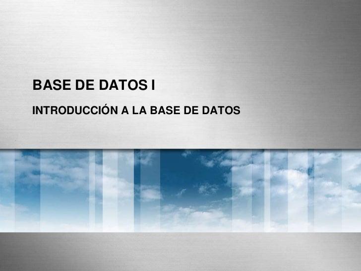 BASE DE DATOS IINTRODUCCIÓN A LA BASE DE DATOS