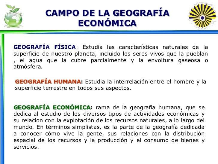 Unidad I Campo De La Geografia Economica