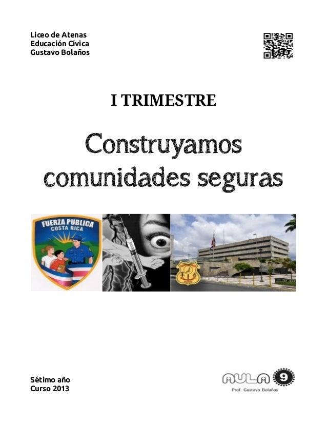 Liceo de AtenasEducación CívicaGustavo Bolaños                   I TRIMESTRE      Construyamos   comunidades segurasSétimo...