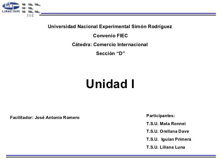 Unidad I Facilitador: José Antonio  Romero  Participantes: T.S.U. Mata Ronnei T.S.U. Orellana Dave T.S.U.  Iguian Primera ...