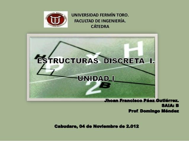 UNIVERSIDAD FERMÍN TORO.       FACULTAD DE INGENIERÍA.              CÁTEDRA                    Jhoan Francisco Páez Gutiér...