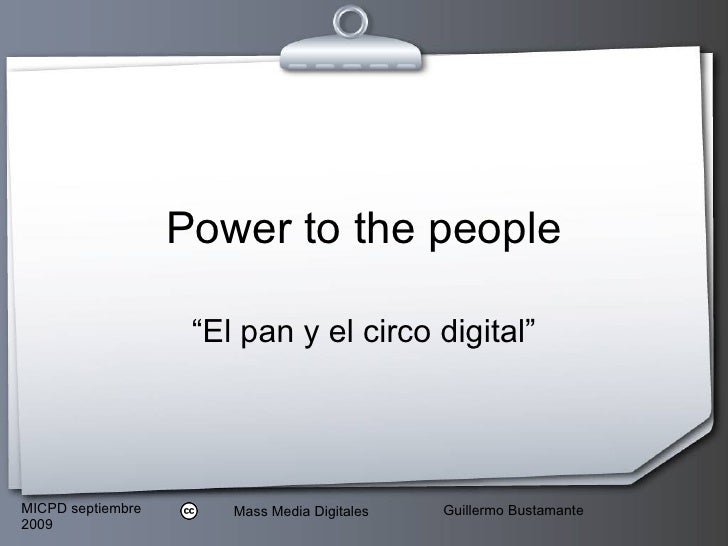 "Power to the people ""El pan y el circo digital"""