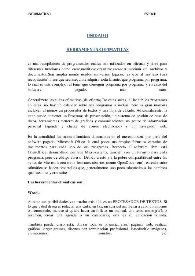INFORMATICA I  ESPOCH  UNIDAD II HERRAMIENTAS OFIMATICAS es una recopilación de programas,los cuales son utilizados en ofi...