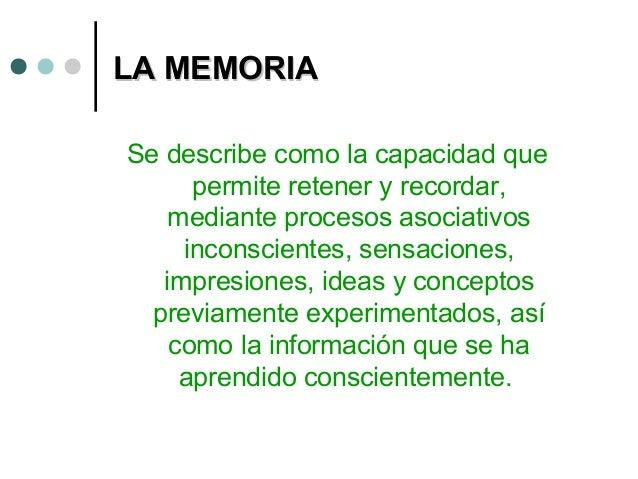 La memoria de largo plazoLa memoria de largo plazo Es la que almacena la información más permanente y es de donde recupera...