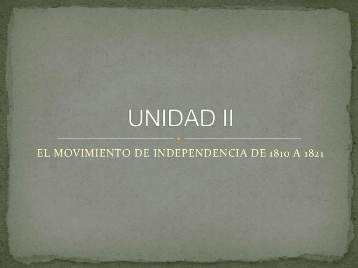EL MOVIMIENTO DE INDEPENDENCIA DE 1810 A 1821