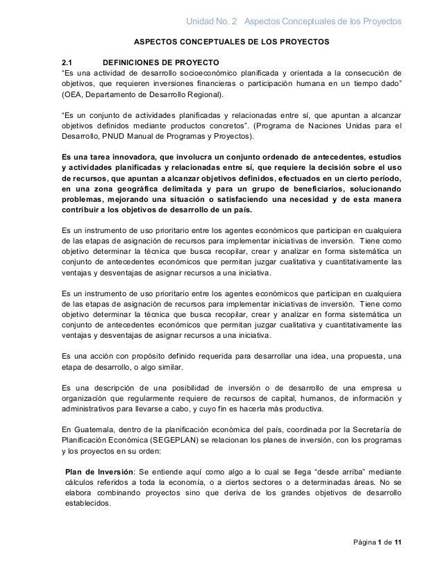Unidad No. 2 Aspectos Conceptuales de los Proyectos  ASPECTOS CONCEPTUALES DE LOS PROYECTOS  2.1 DEFINICIONES DE PROYECTO ...