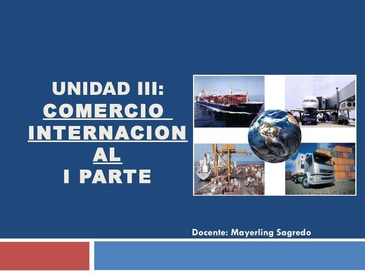 Unidad iii comercio internacional parte 1 for Docente comercio exterior
