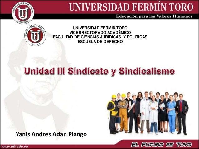 UNIVERSIDAD FERMÍN TORO VICERRECTORADO ACADÉMICO FACULTAD DE CIENCIAS JURIDICAS Y POLITICAS ESCUELA DE DERECHO Yanis Andre...