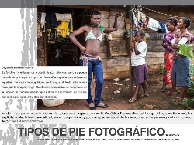Existen muy pocas organizaciones de apoyo para la gente gay en la República Democrática del Congo. El país no tiene una le...