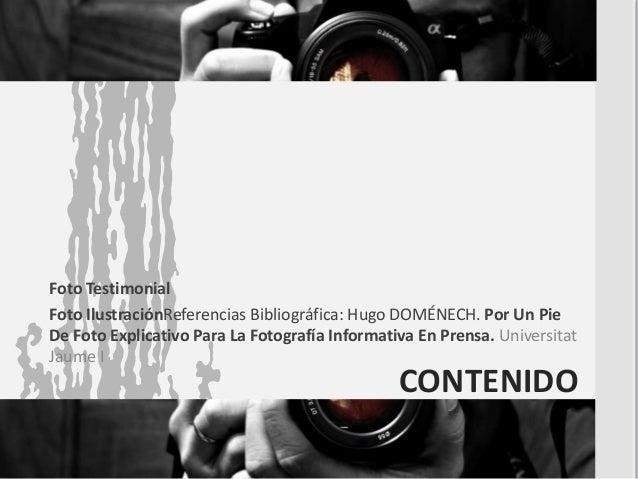 CONTENIDO Foto Testimonial Foto IlustraciónReferencias Bibliográfica: Hugo DOMÉNECH. Por Un Pie De Foto Explicativo Para L...