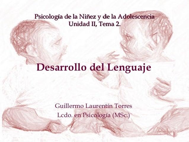 Psicología de la Niñez y de la AdolescenciaPsicología de la Niñez y de la Adolescencia Unidad II, Tema 2.Unidad II, Tema 2...