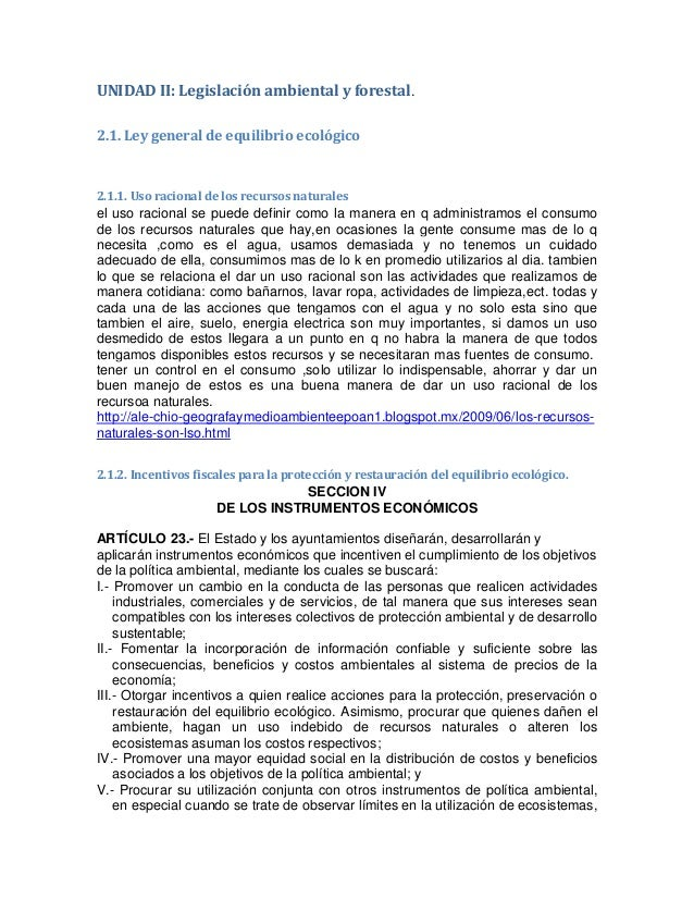 UNIDAD II: Legislación ambiental y forestal. 2.1. Ley general de equilibrio ecológico 2.1.1. Uso racional de los recursos ...