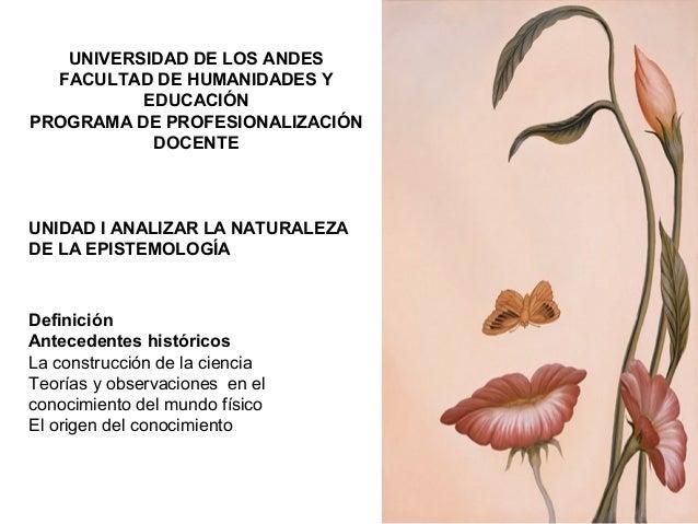 UNIVERSIDAD DE LOS ANDES FACULTAD DE HUMANIDADES Y EDUCACIÓN PROGRAMA DE PROFESIONALIZACIÓN DOCENTE UNIDAD I ANALIZAR LA N...