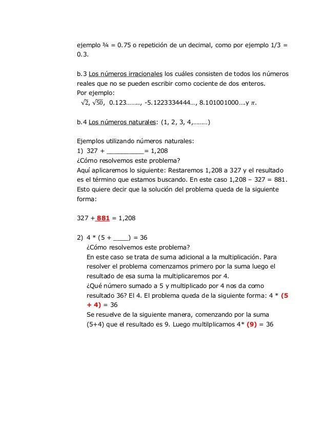 ejemplo ¾ = 0.75 o repetición de un decimal, como por ejemplo 1/3 =0.3.b.3 Los números irracionales los cuáles consisten d...
