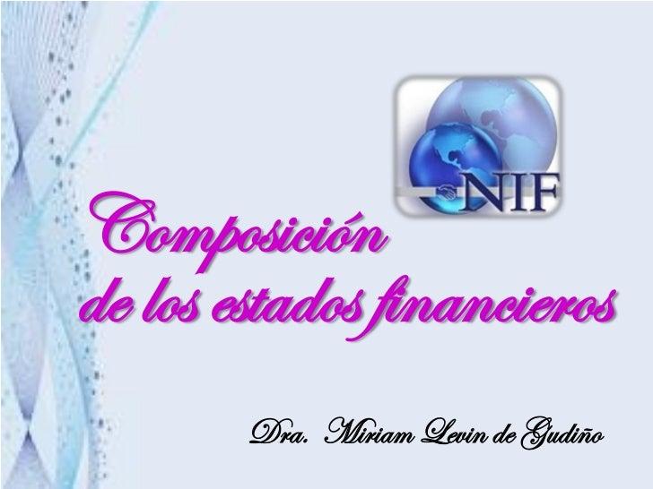 Composiciónde los estados financieros        Dra. Miriam Levin de Gudiño