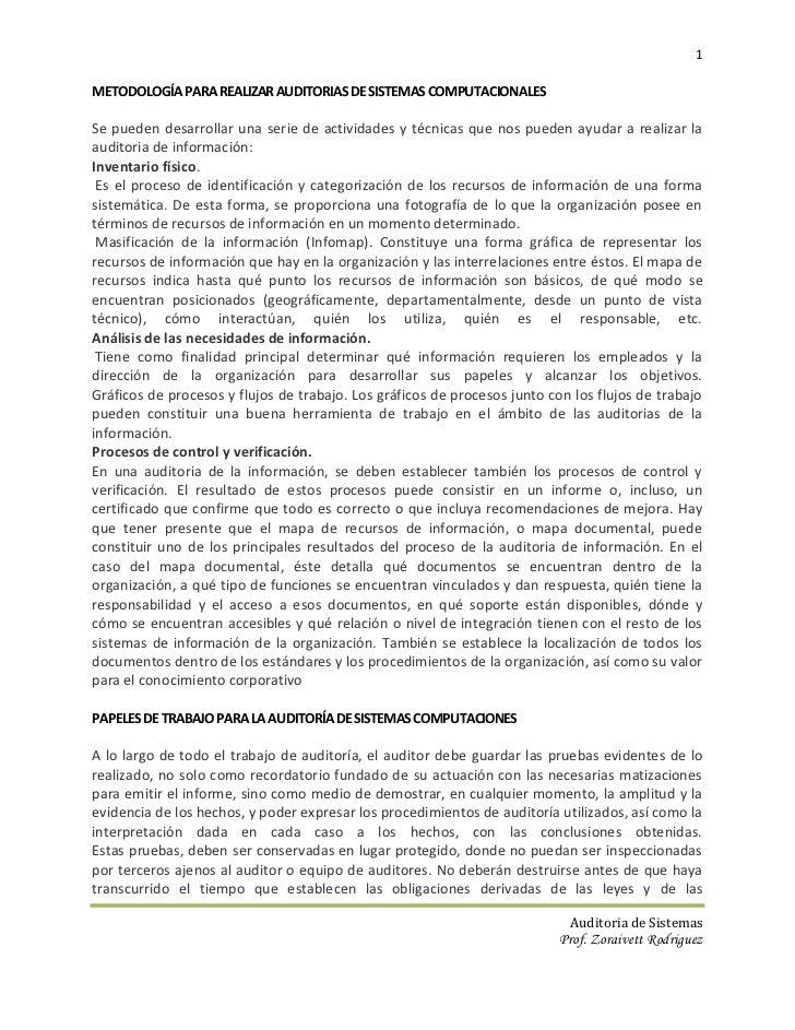 1METODOLOGÍA PARA REALIZAR AUDITORIAS DE SISTEMAS COMPUTACIONALESSe pueden desarrollar una serie de actividades y técnicas...