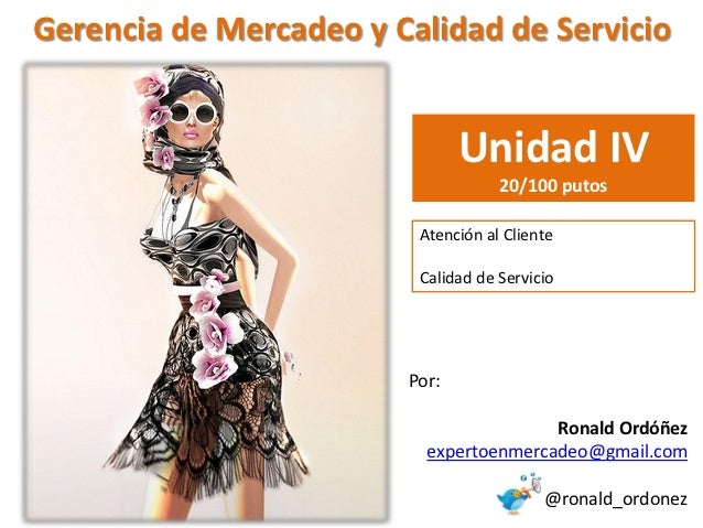 Gerencia de Mercadeo y Calidad de Servicio                               Unidad IV                                    20/1...