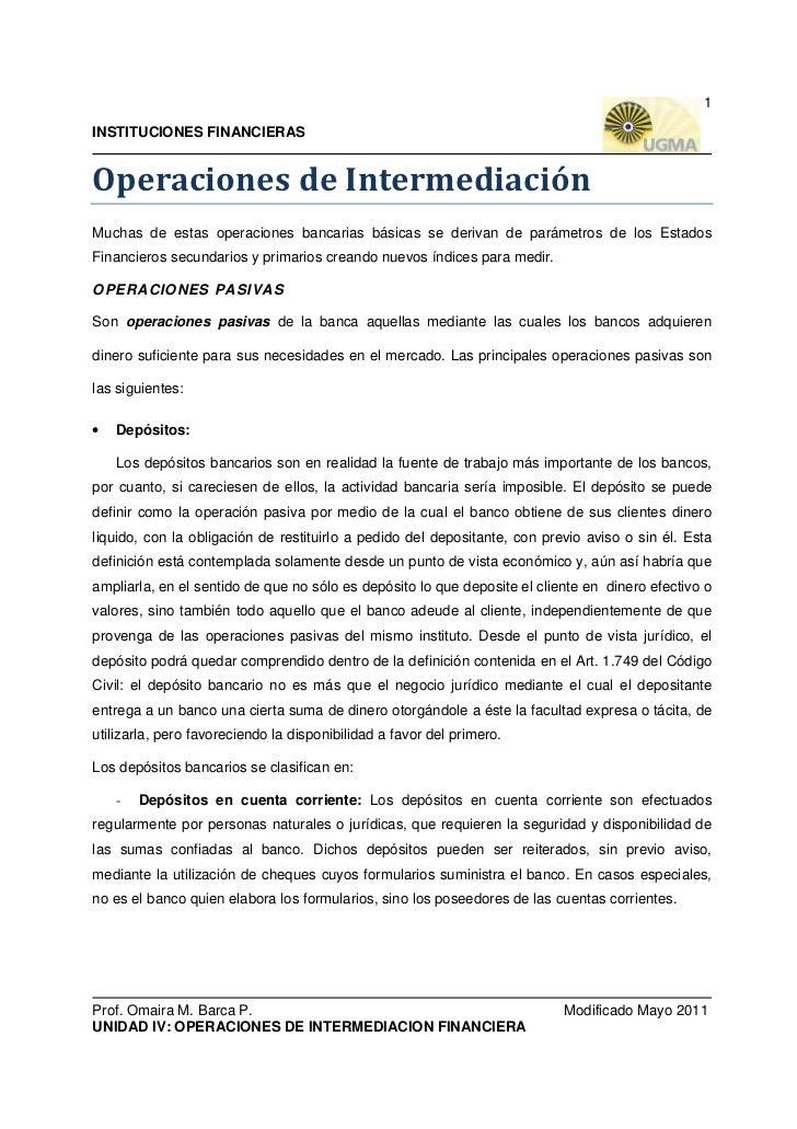 1INSTITUCIONES FINANCIERASOperaciones de IntermediaciónMuchas de estas operaciones bancarias básicas se derivan de parámet...