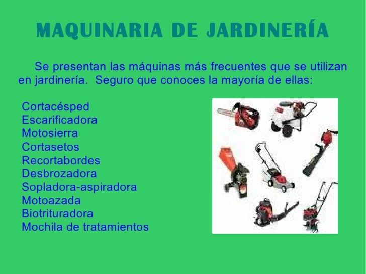 Unidad maquinaria jardineria for Maquinaria de jardineria