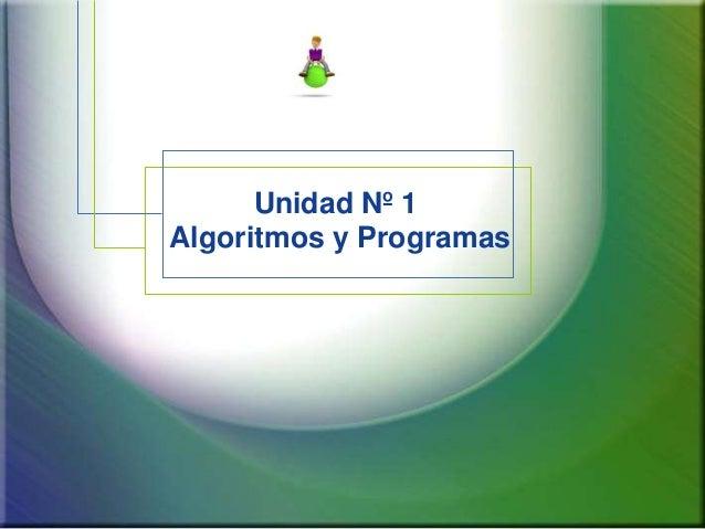 Unidad Nº 1 Algoritmos y Programas