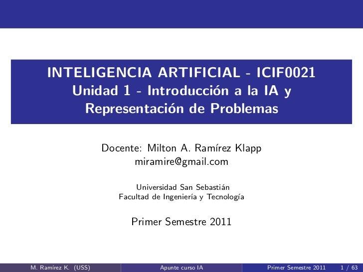 INTELIGENCIA ARTIFICIAL - ICIF0021        Unidad 1 - Introducci´n a la IA y                             o         Represen...