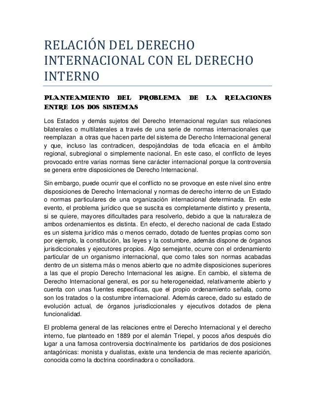 RELACIÓN DEL DERECHOINTERNACIONAL CON EL DERECHOINTERNOPLANTEAMIENTO DEL PROBLEMA DE LA RELACIONESENTRE LOS DOS SISTEMASLo...