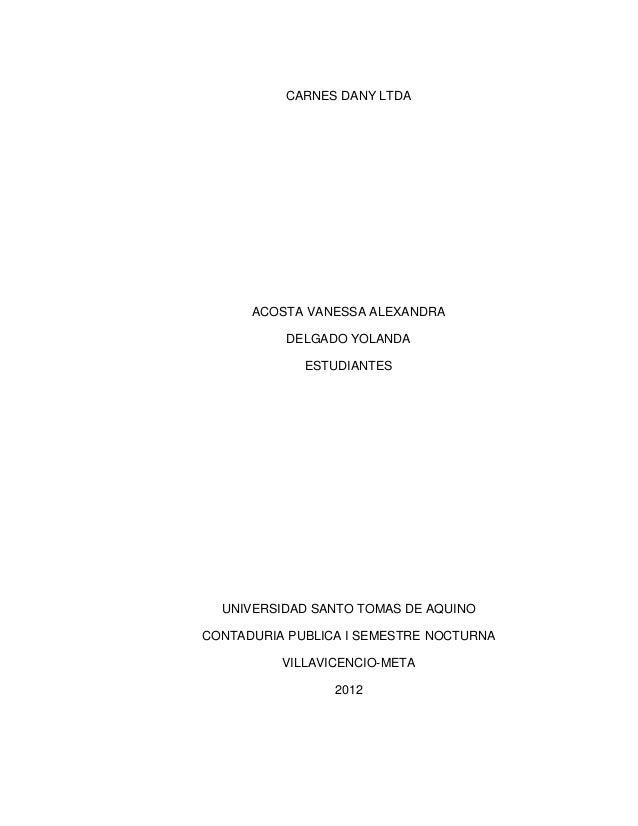 CARNES DANY LTDA      ACOSTA VANESSA ALEXANDRA          DELGADO YOLANDA             ESTUDIANTES  UNIVERSIDAD SANTO TOMAS D...