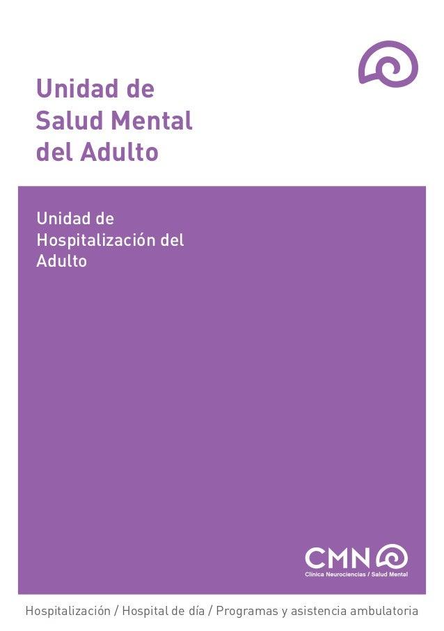 Unidad de Salud Mental del Adulto Unidad de Hospitalización del AdultoHospitalización / Hospital de día / Programas y asis...