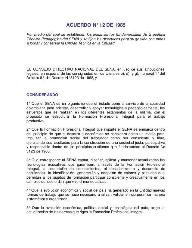 ACUERDO N° 12 DE 1985 Por medio del cual se establecen los lineamientos fundamentales de la política Técnico-Pedagógica de...