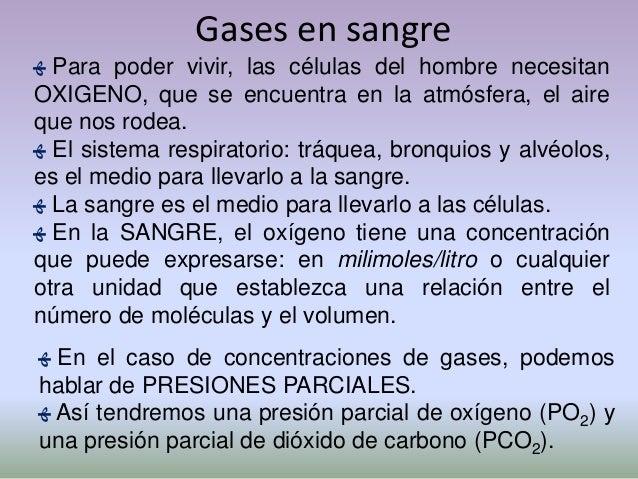 • Intercambio   de gases en los pulmones. טּO2, su consumo es del orden de los 250 ml porminuto en reposo y de hasta 4000...