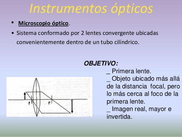 Instrumentos ópticos• Microscopio electrónico.• Movimiento ondulatorio de las partículas: cuando se  desplazan a gran velo...