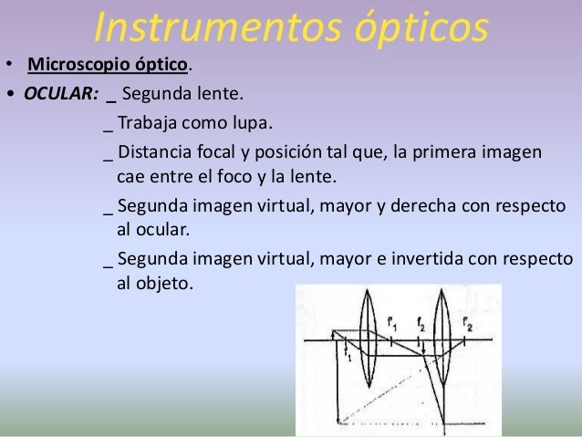 Instrumentos ópticos• Microscopio electrónico.• Fundamento: Es el aumento del Poder Resolutivo. (longitud  de onda menor q...