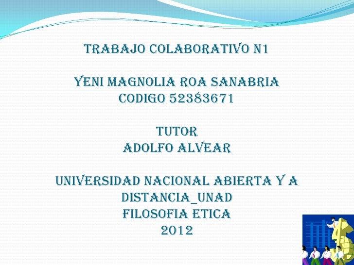 TRABAJO COLABORATIVO N1  YENI MAGNOLIA ROA SANABRIA        CODIGO 52383671            TUTOR        ADOLFO ALVEARUNIVERSIDA...
