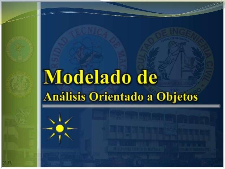 Modelado de <br />Análisis Orientado a Objetos <br />