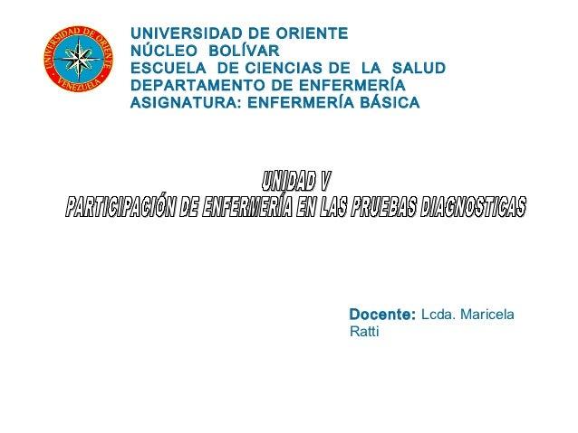 UNIVERSIDAD DE ORIENTENÚCLEO BOLÍVARESCUELA DE CIENCIAS DE LA SALUDDEPARTAMENTO DE ENFERMERÍAASIGNATURA: ENFERMERÍA BÁSICA...