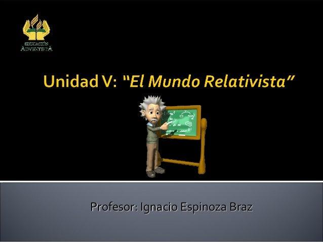 Colegio Adventista Subsector Física Arica Profesor: Ignacio Espinoza BrazProfesor: Ignacio Espinoza Braz