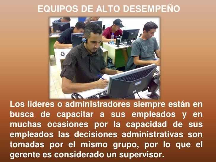 EQUIPOS DE ALTO DESEMPEÑOLos lideres o administradores siempre están enbusca de capacitar a sus empleados y enmuchas ocasi...