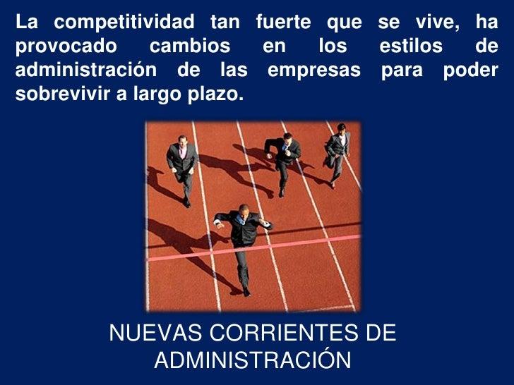 La competitividad tan fuerte que se vive, haprovocado      cambios    en los estilos  deadministración de las empresas par...