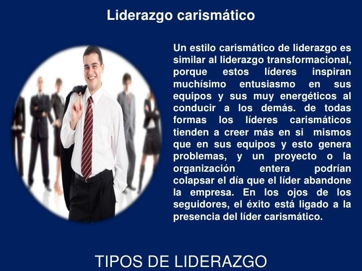 Liderazgo carismático          Un estilo carismático de liderazgo es          similar al liderazgo transformacional,      ...