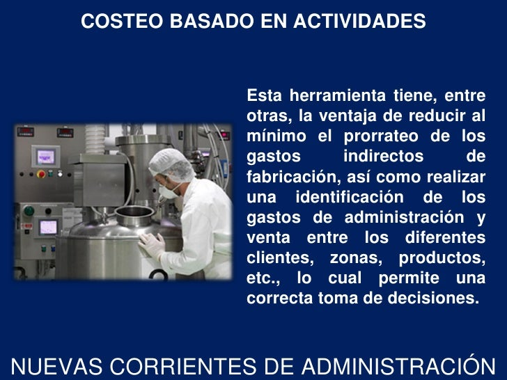 COSTEO BASADO EN ACTIVIDADES                  Esta herramienta tiene, entre                  otras, la ventaja de reducir ...