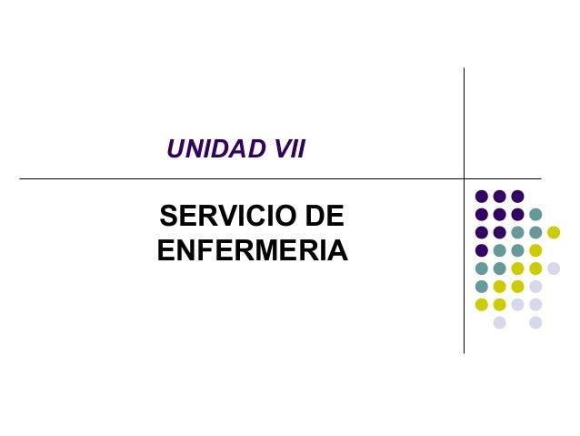 UNIDAD VII SERVICIO DE ENFERMERIA