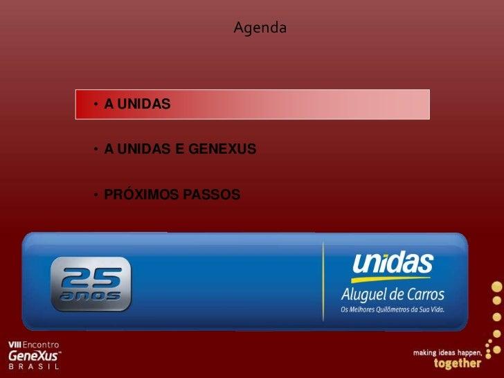 Agenda• A UNIDAS• A UNIDAS E GENEXUS• PRÓXIMOS PASSOS