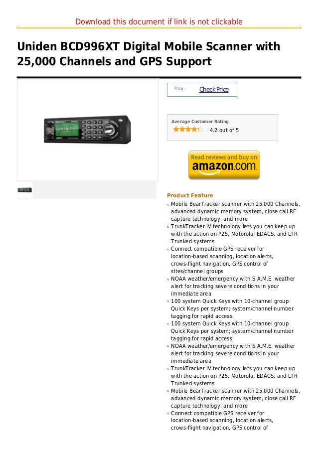 Download this document if link is not clickableUniden BCD996XT Digital Mobile Scanner with25,000 Channels and GPS Support ...