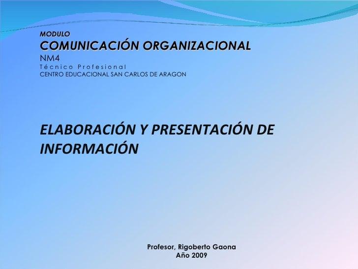 MODULO COMUNICACIÓN ORGANIZACIONAL NM4 T é c n i c o  P r o f e s i o n a l CENTRO EDUCACIONAL SAN CARLOS DE ARAGON Profes...