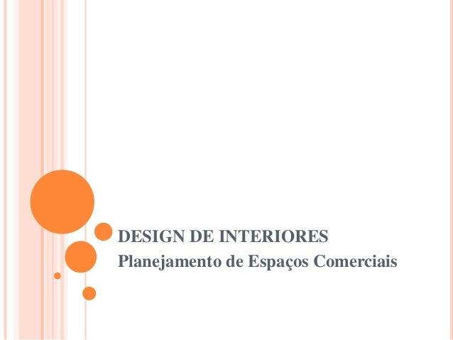 DESIGN DE INTERIORES Planejamento de Espaços Comerciais