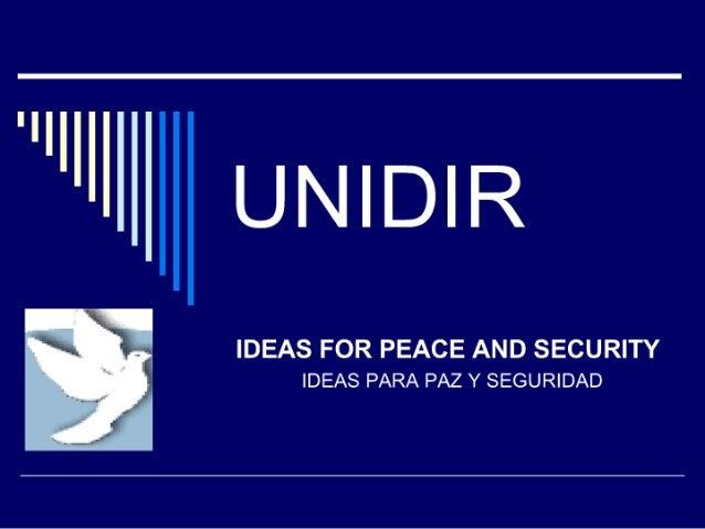 "mllflm"" UNIDIR  IDEAS FOR PEACE AND SECURITY IDEAS PARA PAZ v SEGURIDAD"